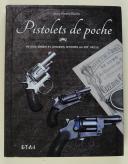 PISTOLETS DE POCHE - PETITES ARMES ET GRANDES AFFAIRES AU XIXe SIÈCLE