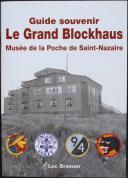 GUIDE SOUVENIR LE GRAND BLOCKHAUS MUSÉE DE LA POCHE DE SAINT-NAZAIRE