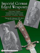 IMPERIAL GERMAN EDGED WEAPONRY VOL 3