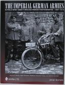 The Imperial German Armies in Field Grey Seen Through Period Photographs • 1907-1918: Volume 2: Infantry, Jager, Schutzen, Radfahrer, Mountain Troops, and Machine Gunners