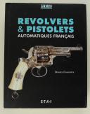 REVOLVERS & PISTOLETS AUTOMATIQUES FRANÇAIS - DANIEL CASANOVA
