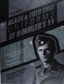 WAFFEN SS - BLACK AND GRAY UNIFORMS OF HIMMLER SS : Allgemeine- SS, SS Verfügungstruppe, SS Totenkopfverbände & Waffen SS - VOLUME 2