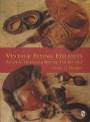 Vintage Flying Helmets: Aviation Headgear Before The Jet Age