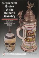 Regimental Steins of the Kaiser's Cavalry