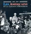 1853-1947 LES AMERICAINS ET LA LÉGION D'HONNEUR.