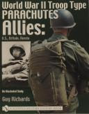World War II Troop Type Parachutes: Allies: U.S., Britain, Russia • An Illustrated Study