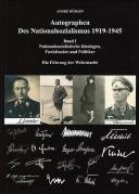 AUTOGRAPHEN DES NATIONALSOZIALISMUS 1919-1945 - Volume 1