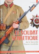 LE SOLDAT SOVIÉTIQUE DE LA SECONDE GUERRE MONDIALE.