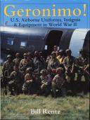 Geronimo!: U.S. Airborne Uniforms, Insignia & Equipment in World War II
