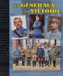 LES GÉNÉRAUX DE LA VICTOIRE, tome II.