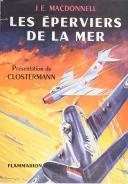 """Mac DONNELL – """" Les éperviers de la mer """" présenté par Clostermann – Flammarion 1957 – Br."""