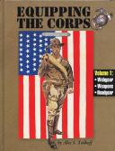 EQUIPPING THE CORPS 1892 -1937 - Vol 1 - Webgear Weapons Headgear