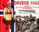NORVÈGE 1940 : L'ODYSÉE DU CORPS EXPÉDITIONNAIRE FRANÇAIS EN SCANDINAVIE.