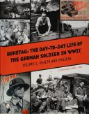 RUHETAG - THE DAY TO DAY LIFE OF THE GERMAN SOLDIER IN WWII - VOLUME 1