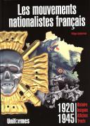 LES MOUVEMENTS NATIONALISTES FRANÇAIS - 1920/1945
