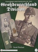 GROSSDEUTSCHLAND DIVISION, volume 1. UNIFORMS AND INSIGNIA