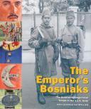 THE EMPEROR'S BOSNIAKS, les troupes de Bosnie Herzégovine dans l'armée Impériale autrichienne, histoire et uniformes de 1878 à 1918.