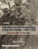 INDIVIDUAL GEAR AND PERSONAL ITEMS OF THE GI IN EUROPE 1942-1945