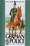 Uniforms, Organisazion & History of the German Police, volume 2.