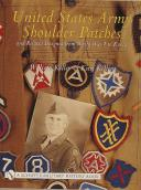 United States Army Shoulder Patches and Related Insignia from World War I to Korea: Volume 3: Army Groups, Armies and Corps