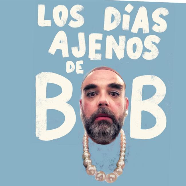 Bob Pop Días Ajenos