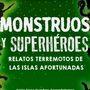 Presentación de Monstruos y Superhéroes, relatos terremotos de las Islas Afortunadas