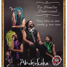 Abubukaka estrena 'La Familia Tradicional'