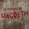 'Mi nombre es Macbeth'