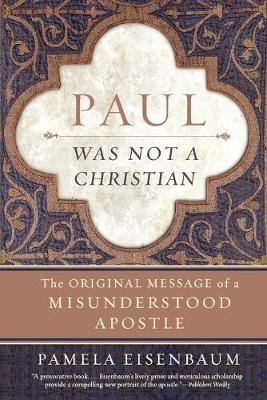 Paul Was Not a Christian - 9780061349911