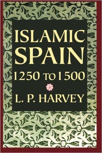 Islamic Spain, 1250-1500 - 9780226319629