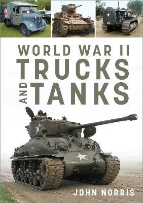 World War II Trucks and Tanks - 9780752466026