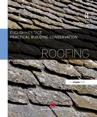Practical Building Conservation: Roofing - 9780754645566