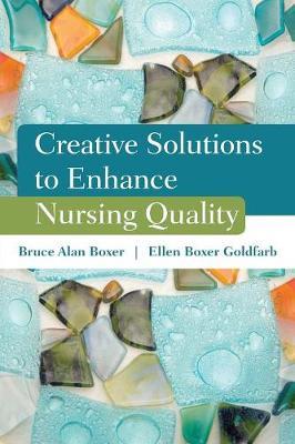 Creative Solutions to Enhance Nursing Quality - 9780763781859
