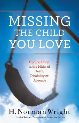 Missing the Child You Love - 9780764216534