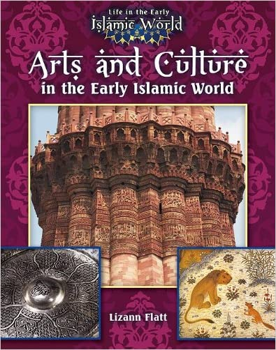 Arts and Culture in the Early Islamic World - 9780778721741