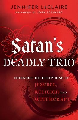 Satan's Deadly Trio - 9780800795894