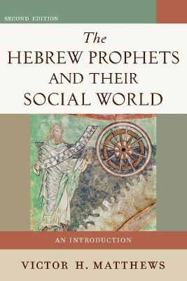 The Hebrew Prophets and Their Social World - 9780801048616