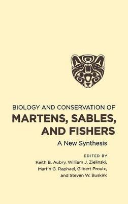 Biology and Conservation of Martens, Sables, and Fishers - 9780801450884