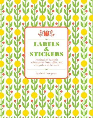 Dutch Door Labels and Stickers - 9780811867610