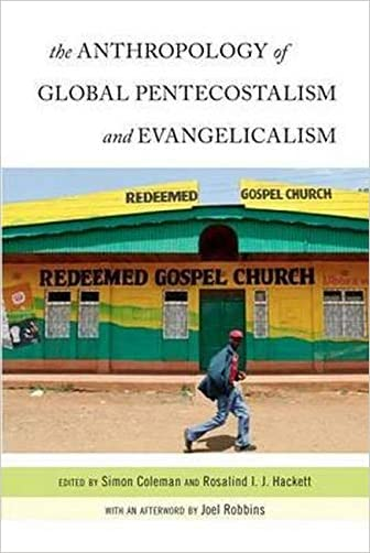 The Anthropology of Global Pentecostalism and Evangelicalism - 9780814772607