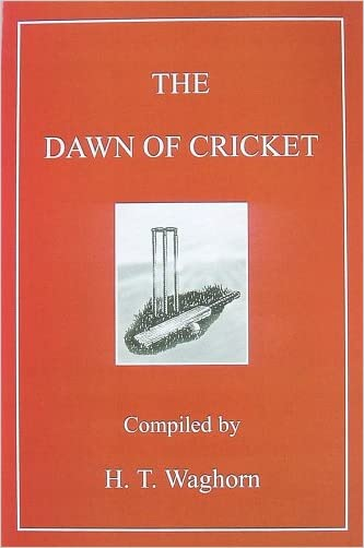 The Dawn of Cricket - 9780947821173