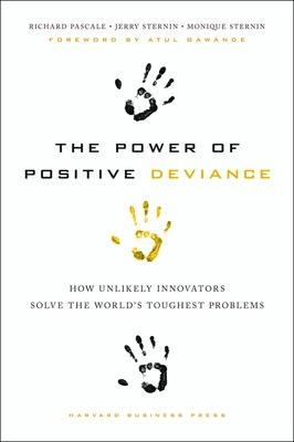 The Power of Positive Deviance - 9781422110669