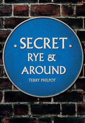 Secret Rye & Around - 9781445671284