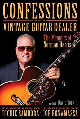 Confessions of a Vintage Guitar Dealer - 9781495035111
