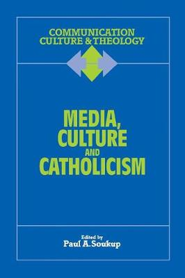 Media, Culture and Catholicism - 9781556127694