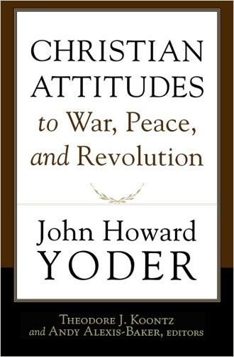 Christian Attitudes to War, Peace, and Revolution - 9781587432316