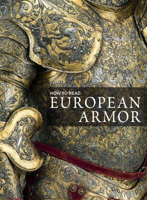 How to Read European Armor - 9781588396297