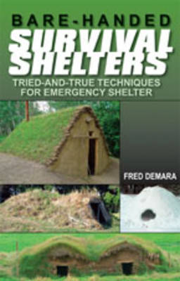 Bare-Handed Survival Shelters - 9781610041829