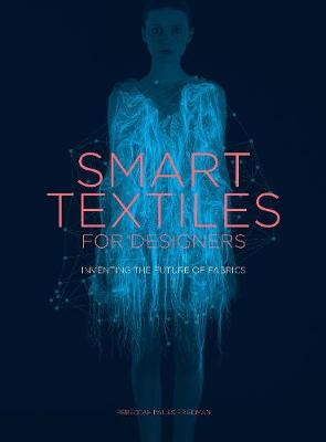Smart Textiles for Designers - 9781780677323