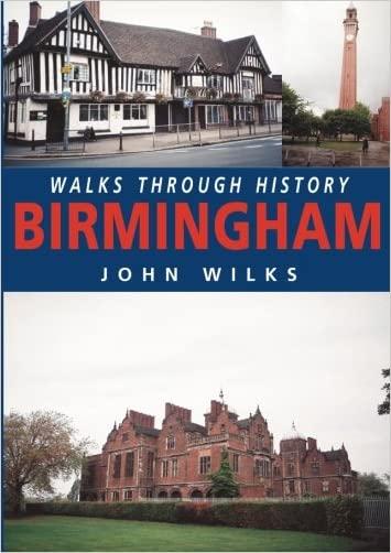 Walks Through History: Birmingham - 9781780911762